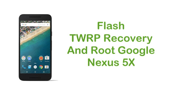 Nexus-5X-TWRP-and-root.jpg