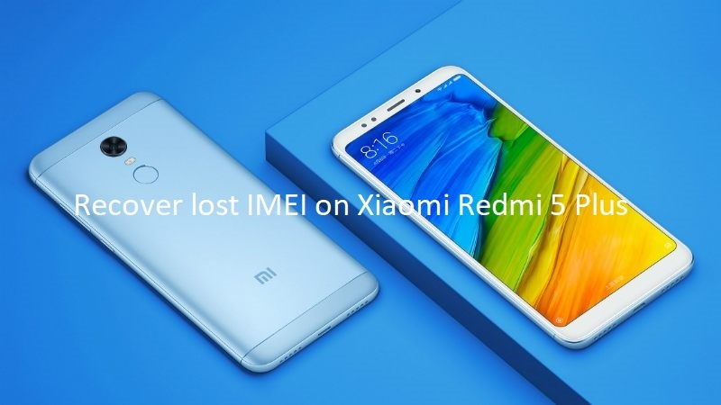 Xiaomi Redmi 5 Plus IMEI Fix - 4mobiles net